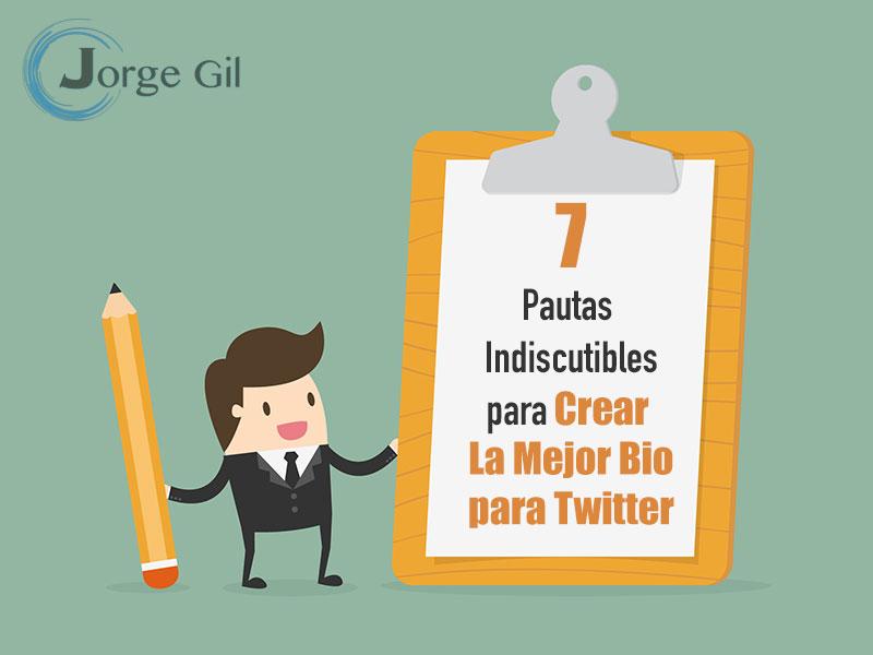 Las 7 Pautas Indiscutibles Para Crear la Mejor Bio Para Twitter