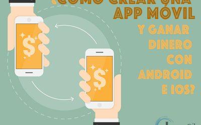 ¿Cómo crear una app móvil y Ganar Dinero con Android o iOS?