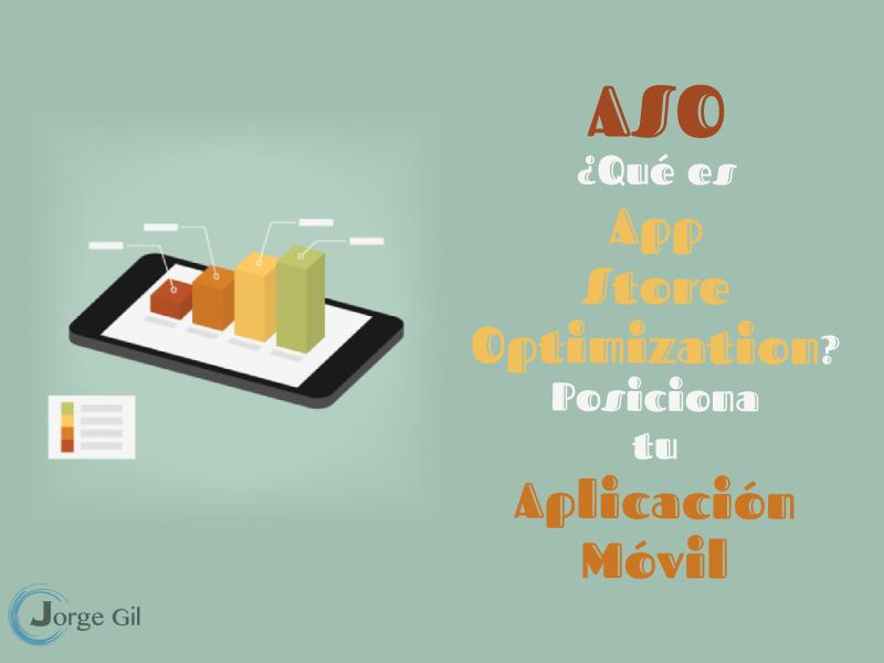 ASO ¿Qué es App Store Optimization? Posiciona tu Aplicación Móvil