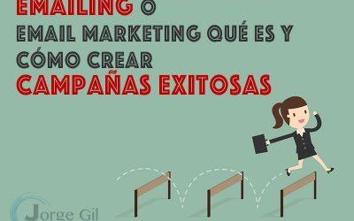 Emailing o Email Marketing Qué es y Cómo Crear Campañas Exitosas